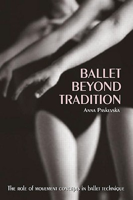 Ballet Beyond Tradition By Paskevska, Anna