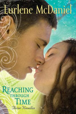 Reaching Through Time By McDaniel, Lurlene