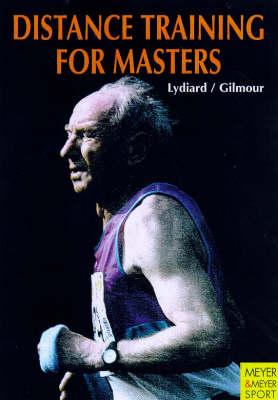 Distance Training for Masters By Lydiard, Arthur/ Gilmour, Garth